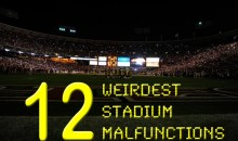 12 Weirdest Stadium Malfunctions