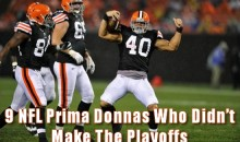 9 NFL Prima Donnas Who Didn't Make The Playoffs