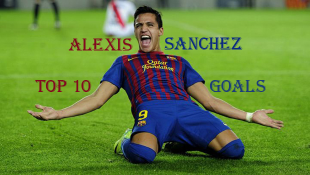 Top10BestAlexisSanchezGoals