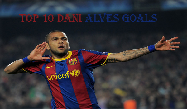 Top10BestDaniAlvesGoals