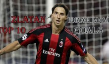 Top 10 Best Zlatan Ibrahimovic Goals (Videos)
