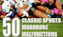 50 Classic Wardrobe Malfunctions (Female Athlete Edition)