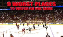 9 Worst Places To Watch An NHL Game