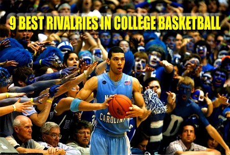BEST COLLEGE BASKETBALL RIVALRIES