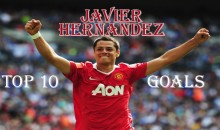 Top 10 Best Javier Hernandez Goals (Videos)