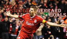 Top 10 Best Steven Gerrard Goals (Videos)