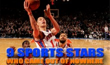 9 Sports Stars Who Came Out Of Nowhere