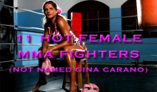 11 Hot Female MMA Fighters (Not Named Gina Carano)