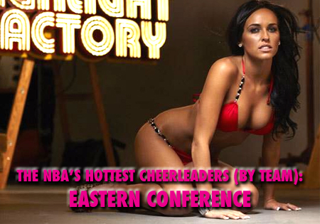 nba's hottest cheerleaders by team eastern conference