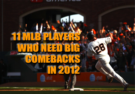 mlb players who need big comebacks in 2012