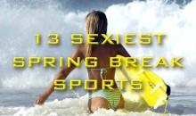 13 Sexiest Spring Break Sports
