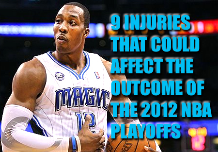 injuries that could affect the outcome of the 2012 nba playoffs