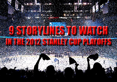 storylines to watch 2012 stanley cup playoffs