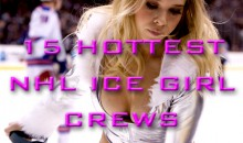 15 Hottest NHL Ice Girl Crews