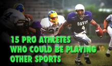 15 Pro Athletes Who Could Be Playing Other Sports