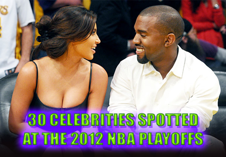 celebrities spotted at 2012 nba playoffs