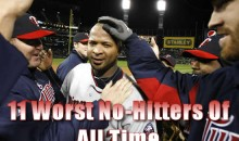 11 Worst No-Hitters Of All Time