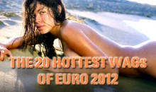The 20 Hottest WAGs of Euro 2012