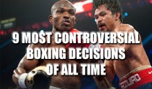 9 Most Controversial Boxing Decisions of All Time