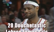 20 Douchetastic Lebron James Gifs