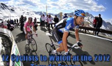 12 Cyclists to Watch at the 2012 Tour de France