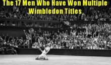 The 17 Men Who Have Won Multiple Wimbledon Titles