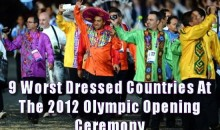 9 Worst Dressed Countries At The 2012 Olympic Opening Ceremony