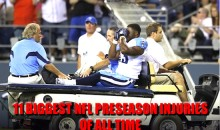 11 Biggest NFL Preseason Injuries of All Time