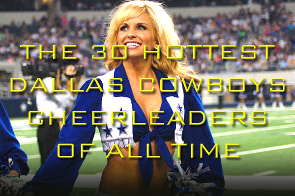 30 hottest dallas cowboys cheerleaders of all time