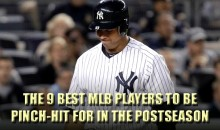 The 9 Best MLB Players To Be Pinch-Hit For In The Postseason With The Game On The Line