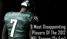 9 Most Disappointing Players Of The 2012 NFL Season (So Far)