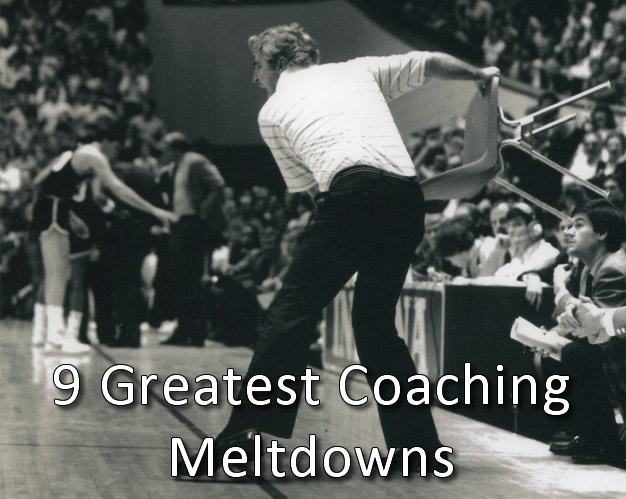 9 Greatest Coaching Meltdowns