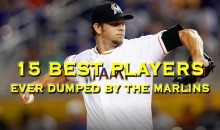 15 Best Players Ever Dumped by the Marlins