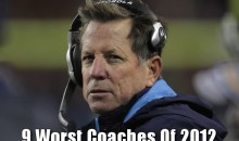 9 Worst Coaches Of 2012