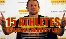 15 Athletes on Santa's Naughty List in 2012