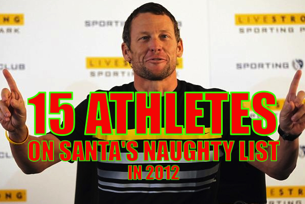 Athletes on Santa's Naught List 2012