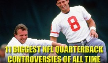 11 Biggest NFL Quarterback Controversies of All Time