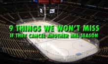 9 Things We Won't Miss About the NHL if the Season is Cancelled