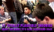 11 Totally Plausible Theories About the Manti Te'o Dead Girlfriend Hoax
