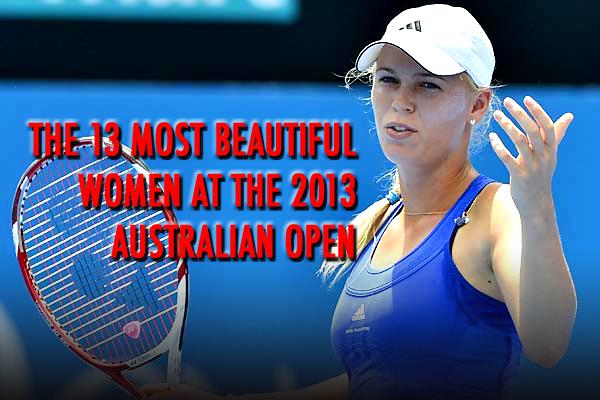 most beautiful women australian open 2013