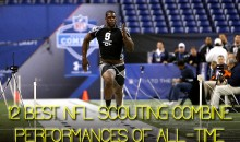 12 Best NFL Scouting Combine Performances of All-Time