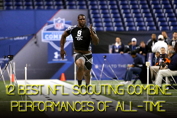 best nfl scouting combine performances all-time