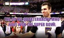The 30 Best NFL Quarterbacks Who Have Won the Super Bowl