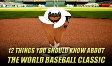 12 Things You Should Know About the World Baseball Classic