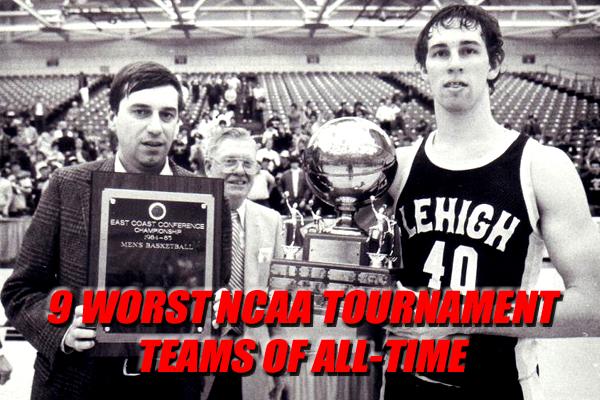 worst ncaa tournament teams
