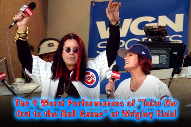 worst performances take me out to the ball game wrigley field