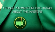 11 Things You Might Not Have Known About The Masters