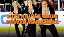 2013 NHL Ice Girls Power Rankings