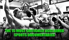 The 15 Most Critically Acclaimed Sports Documentaries
