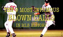 The 9 Most Infamous Blown Calls in MLB History